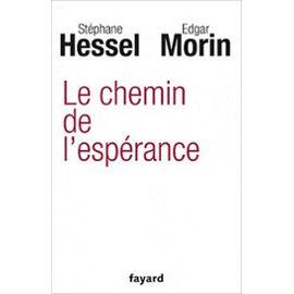 couverture livre le chemin de l'espérance, Stéphane Hessel et Edgar Morin